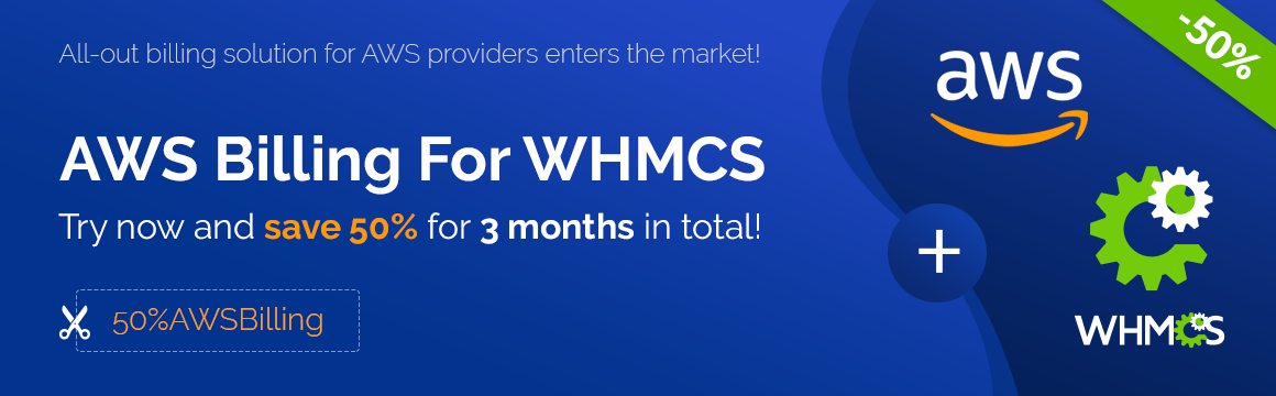 Complete AWS billing solution now in your WHMCS at a 50% discount - ModulesGarden