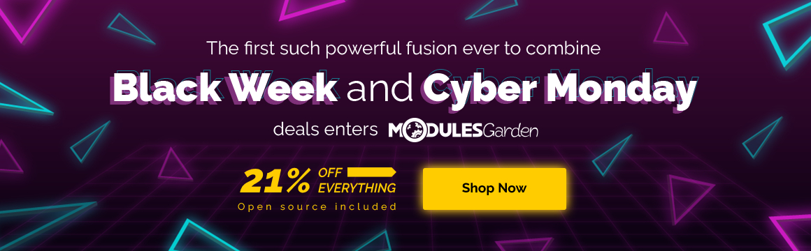 Cyber Black Week at ModulesGarden - 21% OFF Annual Licenses & Open Source